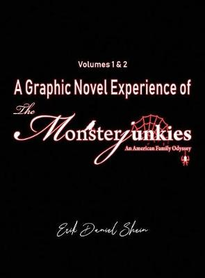 Graphic Novel Experience of The Monsterjunkies, A: Volumes 1 & 2