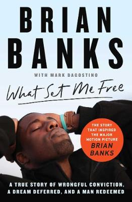 What Set Me Free (The Story That Inspired the Major Motion P...