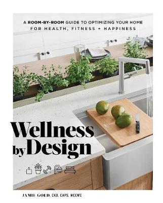 Wellness by Design: A Room-by-Room Guide to Optimizing Your ...