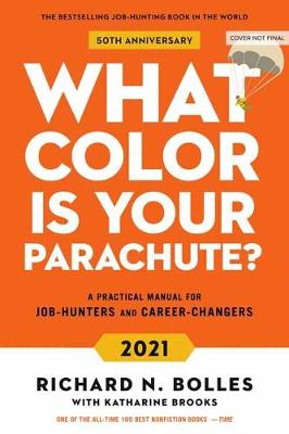 What Colour Is Your Parachute? 2021: Your Guide to a Lifetim...