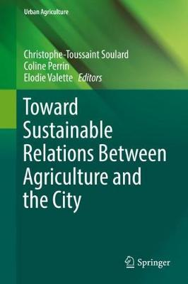 Toward Sustainable Relations Between Agriculture and the Cit...