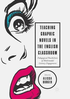 Teaching Graphic Novels in the English Classroom: Pedagogica...
