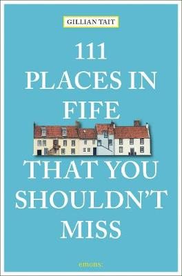111 Places in Fife That You Shouldn't Miss