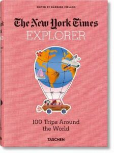 New York Times Explorer. 100 Trips Around the World, The