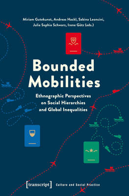 Bounded Mobilities: Ethnographic Perspectives on Social Hier...