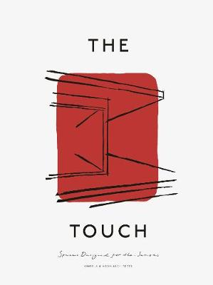 Touch, The: Spaces Designed for the Senses