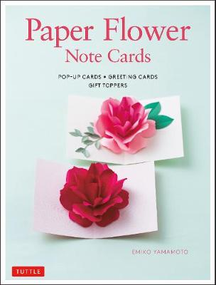 Paper Flower Note Cards: Pop-up Cards * Greeting Cards * Gif...