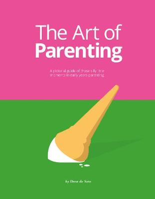 Art of Parenting, The: The Things They Don't Tell You