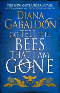 Signed Edition: Go Tell the Bees that I am Gone: (Outlander 9)