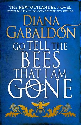 Signed Edition: Go Tell the Bees that I am Gone: (Outlander ...