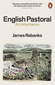 English Pastoral: An Inheritance – The Sunday Times bestseller from the author of The Shepherd's Life