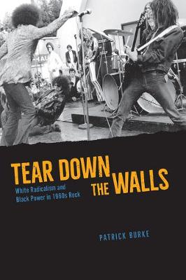 Tear Down the Walls: White Radicalism and Black Power in 196...