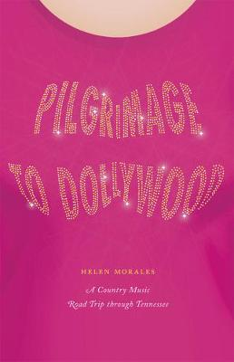 Pilgrimage to Dollywood: A Country Music Road Trip through T...