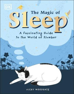 Magic of Sleep, The: . . . and the Science of Dreams