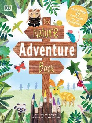 Nature Adventure Book, The: 40 activities to do outdoors