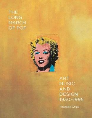 Long March of Pop, The: Art, Music, and Design, 1930-1995