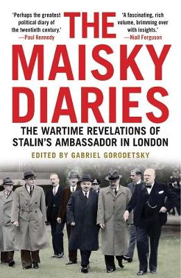 Maisky Diaries, The: The Wartime Revelations of Stalin'...
