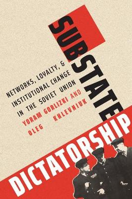 Substate Dictatorship: Networks, Loyalty, and Institutional ...