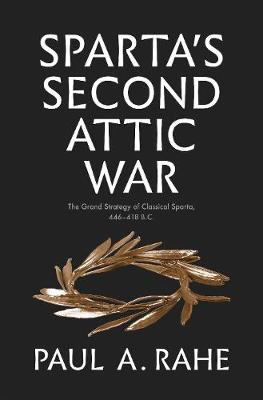 Sparta's Second Attic War: The Grand Strategy of Class...