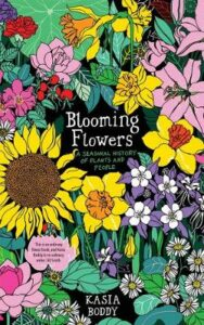 Blooming Flowers: A Seasonal History of Plants and People