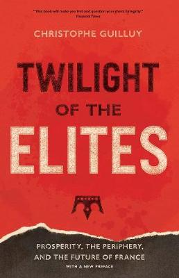 Twilight of the Elites: Prosperity, the Periphery, and the F...