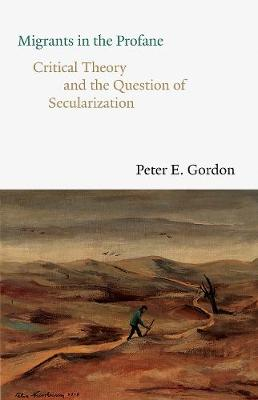 Migrants in the Profane: Critical Theory and the Question of...