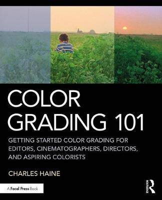 Color Grading 101: Getting Started Color Grading for Editors...
