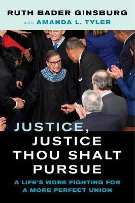 Justice, Justice Thou Shalt Pursue: A Life's Work Figh...