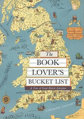 Book Lover's Bucket List, The: A Tour of Great British...