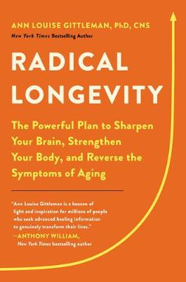 Radical Longevity: The Powerful Plan to Sharpen Your Brain, ...