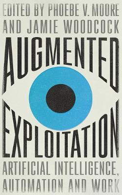 Augmented Exploitation: Artificial Intelligence, Automation ...