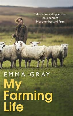 My Farming Life: Tales from a shepherdess on a remote Northu...