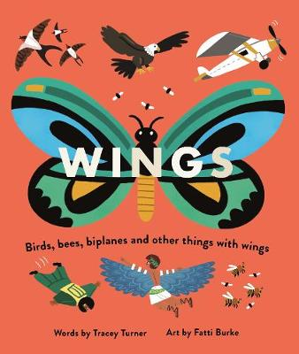 Wings: Birds, Bees, Biplanes and Other Things with Wings