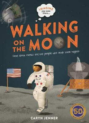 Imagine You Were There… Walking on the Moon