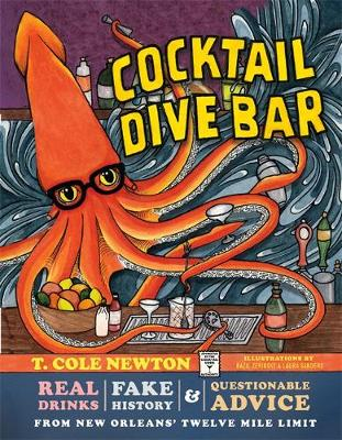 Cocktail Dive Bar: Real Drinks, Fake History, and Questionab...