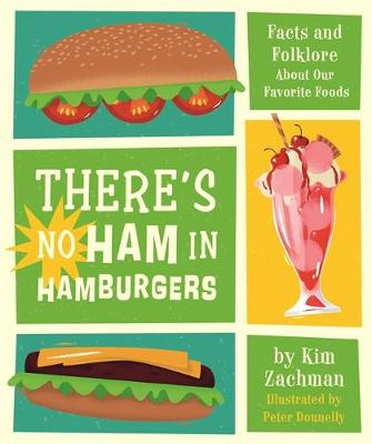 There's No Ham in Hamburgers: Facts and Folklore About...