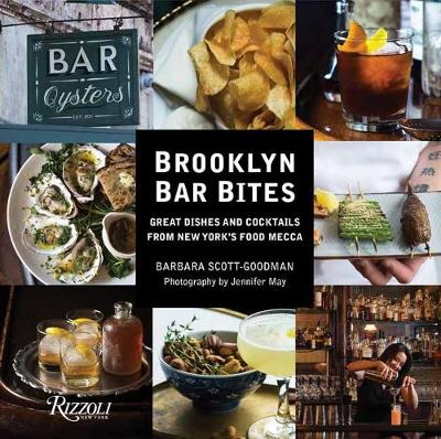 Brooklyn Bar Bites: Great Dishes and Cocktails from New York...