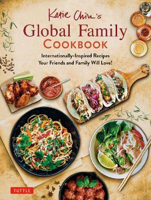 Katie Chin's Global Family Cookbook: Internationally-I...