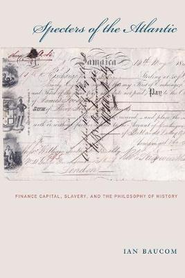 Specters of the Atlantic: Finance Capital, Slavery, and the ...