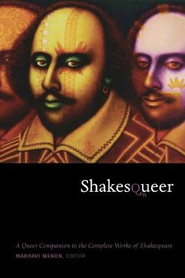 Shakesqueer: A Queer Companion to the Complete Works of Shak...