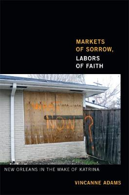 Markets of Sorrow, Labors of Faith: New Orleans in the Wake ...