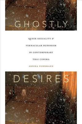 Ghostly Desires: Queer Sexuality and Vernacular Buddhism in ...