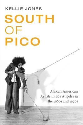 South of Pico: African American Artists in Los Angeles in th...