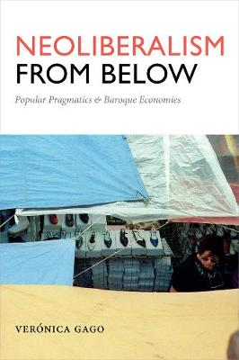 Neoliberalism from Below: Popular Pragmatics and Baroque Eco...