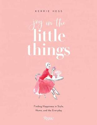 Joy in the Little Things: Finding Happiness in Style, Home, ...