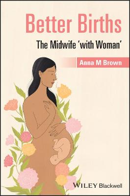 Better Births: The Midwife 'With Woman'