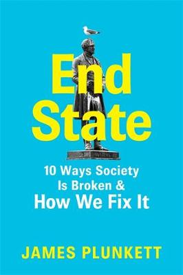 End State: 9 Ways Society is Broken – and how we can f...