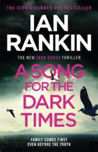 Song for the Dark Times, A: The Brand New Must-Read Rebus Thriller