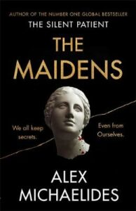 Maidens, The: The new thriller from the author of the global bestselling debut The Silent Patient