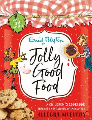 Jolly Good Food: A children's cookbook inspired by the...